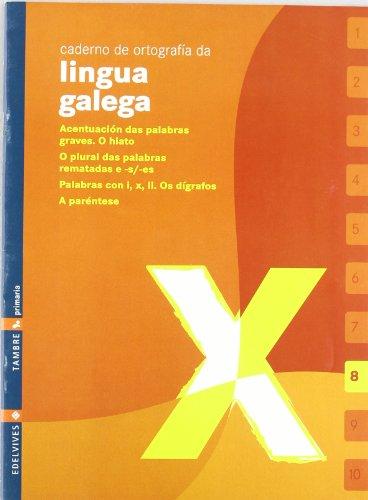 CADERNO 8 DE ORTOGRAFIA DA LINGUA GALEGA: ABELEDO MAGARIÑOS,X.M.; ARUFE
