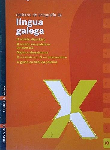 CADERNO 10 DE ORTOGRAFIA DA LINGUA GALEGA: ABELEDO MAGARIÑOS,X.M.; ARUFE
