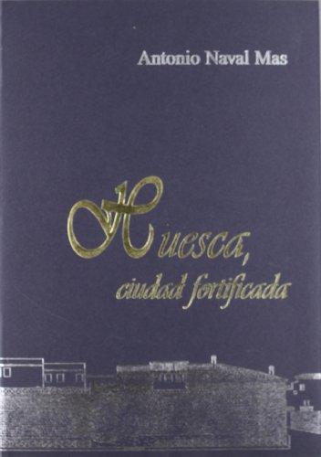 9788488688316: Huesca, ciudad fortificada: Estudio historico arqueologico de las murallas de la ciudad (Spanish Edition)