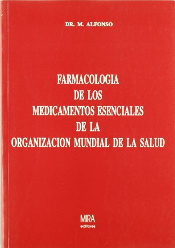 9788488688514: Farmacología de los medicamentos esenciales de la Organización Mundial de la Salud