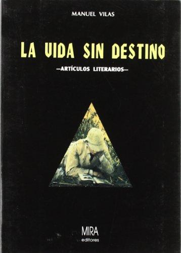 9788488688682: La vida sin destino (Spanish Edition)