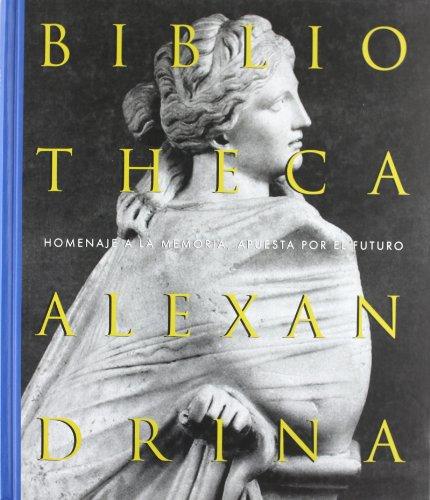 9788488699633: Biblioteca Alexandrina. Homenaje a la memoria, apuesta por el futuro