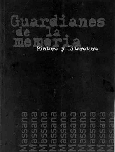 9788488699718: Guardianes de la memoria.- Pintura y literatura exposición de retratos de Juan Massana