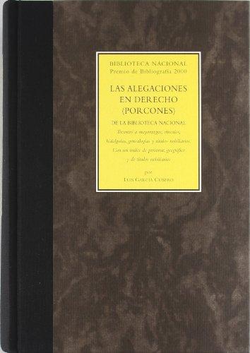 9788488699794: Las alegaciones en derecho (porcones) de la Biblioteca Nacional: tocantes a mayorazgos, vínculos, hidalguías, genealogías y títulos nobiliarios