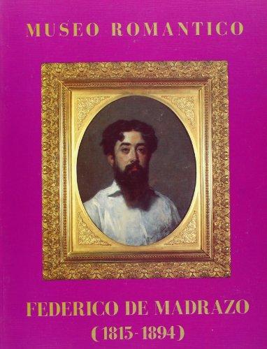 9788488712028: Federico de Madrazo (1815-1894): Museo Romántico, 5 de octubre - 13 de noviembre de 1994 (Spanish Edition)