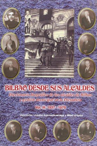 9788488714145: Bilbao desde sus alcaldes III (1937-1979)