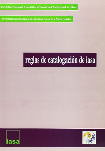 9788488716347: Reglas de catalogación de IASA : manual para la descripción de registros sonoros y documentos audiovisuales relacionados