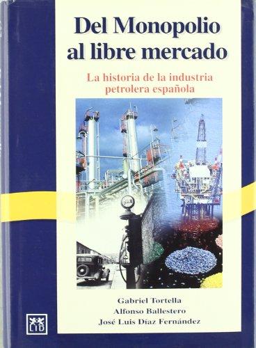 Del monopolio al libre mercado: Gabriel Tortella Casares