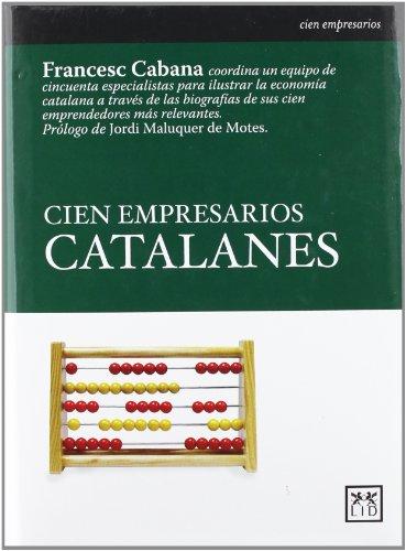 9788488717443: Cien empresarios catalanes. (Historia Empresarial)