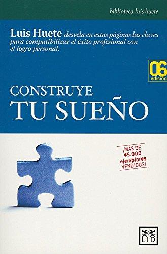 Construye Tu Sueno (Accion Empresarial): Huete, Luis