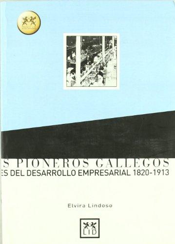 9788488717948: Los pioneros gallegos.: Bases del desarrollo empresarial (1820-1913). (Historia Empresarial)