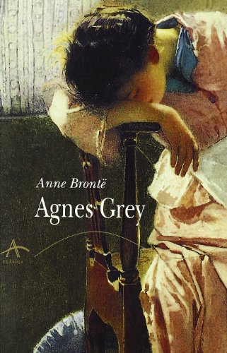 Agnes Grey (Spanish Edition) (8488730195) by Anne Bronte
