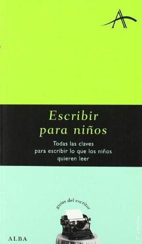 9788488730435: Escribir para niños: Todas las claves para escribir lo que los niños quieren leer (Guías del escritor) (Spanish Edition)