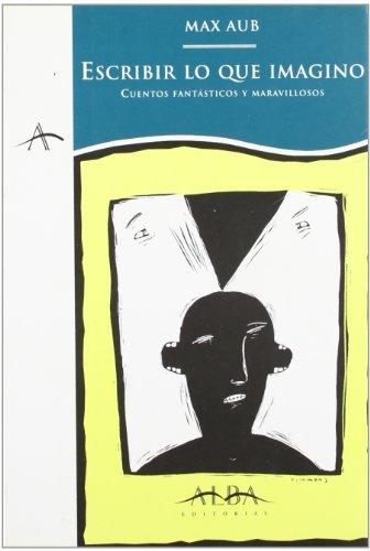9788488730756: Escribo Lo Que Imagino - Cuentos Fantasticos (Spanish Edition)