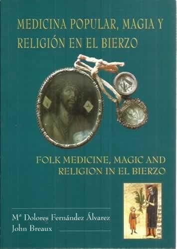 9788488745118: Medicina popular, magia y religión en El Bierzo = Folk medicine, magic and religion in El Bierzo