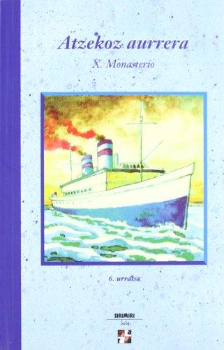 Atzekoz aurrera (Paperback): Xabier Monasterio