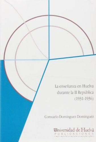 9788488751768: LA ENSEÑANZA EN HUELVA DURANTE LA SEGUNDA REPUBLICA (1931-1936)