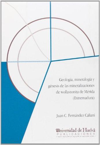 9788488751850: Geología, mineralogía y génesis de las mineralizaciones de wollastonita de Mérida (Extremadura) (Libro electrónico)