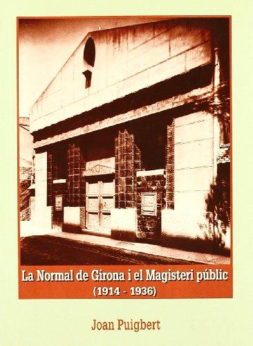 9788488762030: La Normal de Girona i el Magisteri públic (1914-1936) (Monografies)