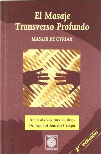 9788488769176: EL MASAJE TRANSVERSO PROFUNDO: MASAJE DE CYRIAX