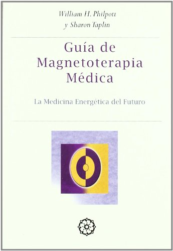 Guia Practica de Magnetoterapia Medica: Philpott William H.