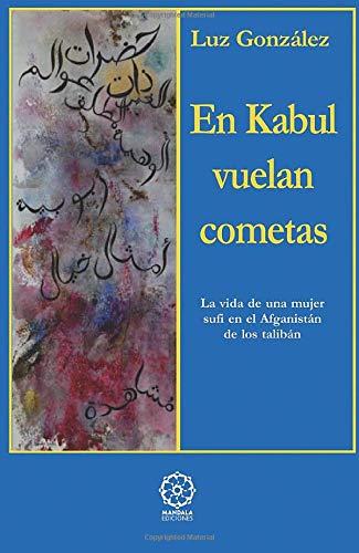 9788488769831: En Kabul Vuelan Cometas