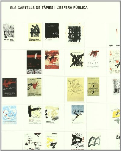 Els Cartells De Tapies I L'Esfera Publica/ Tapies Posters and the Public Sphere