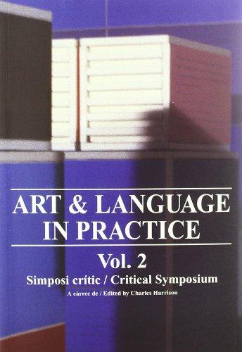 ART & LANGUAGE IN PRACTICE VOL. 2: Critical Symposium v. 2 (English/catalan): HARRISON, CHARLES
