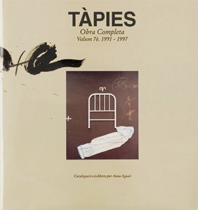 Tàpies. Volumen VII: 1991-1997: Obra Completa: 1991-1997 Vol 7 (complet work): Fremon, Jean