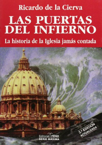 9788488787064: Las puertas del infierno/ The Doors of Hell: La historia de la Iglesia Jamas Contada / The Never Told History of the Church (Maxima/ Maximum) (Spanish Edition)