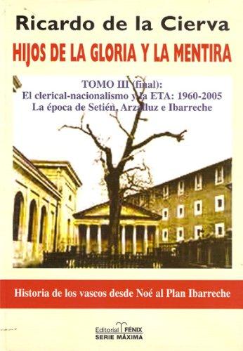 9788488787453: Hijos de La Gloria y La Mentira: Historia de Los Vascos Entre Espa~na y La Antiespa~na (Serie Maxima) (Spanish Edition)
