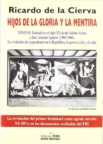 9788488787477: Hijos de la gloria y la mentira / Sons of Glory and Lies: Euzkadi En El Siglo XX Desde Sabino Arana (Fondos Distribuidos) (Spanish Edition)
