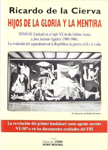 9788488787477: Hijos de la gloria y la mentira / Sons of Glory and Lies: Euzkadi En El Siglo XX Desde Sabino Arana (Fondos Distribuidos) (Spanish Edition)
