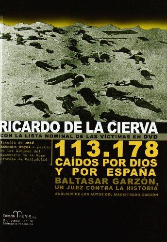 9788488787583: 113.718 Caidos por Dios y por Espana/ 113,718 Fallen for God and for Spain: Baltasar Garzon un Juez contra la Historia/ A Judge Baltasar Garzon against History (Spanish Edition)