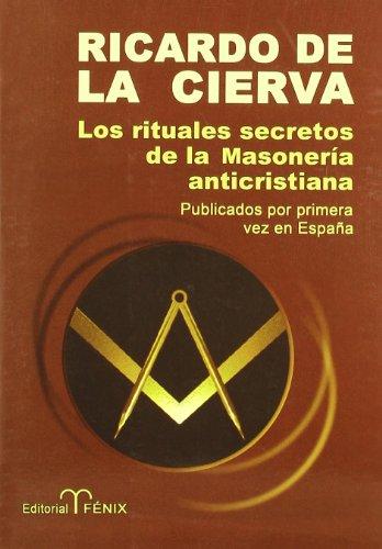 9788488787606: Los rituales secretos de la masoneria anticristiana / The Secret Rituals of Freemasonry Anti-Christian (Spanish Edition)
