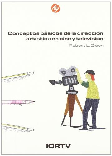 9788488788467: Conceptos basicos de direccion artistica, en cine y television