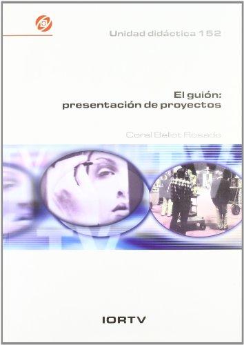 9788488788481: El guion:presentacion de proyectos