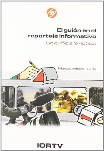 9788488788566: El guion en el reportaje informativo-un guiño a la noticia