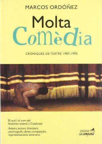9788488791344: Molta comèdia: Cròniques de teatre, 1987-1995 (Edicions La Campana) (Catalan Edition)