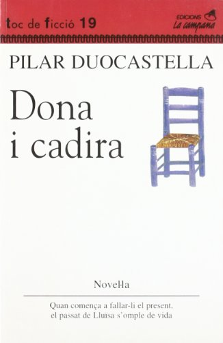 9788488791627: Dona i cadira (Col·lecció Toc de ficció) (Catalan Edition)