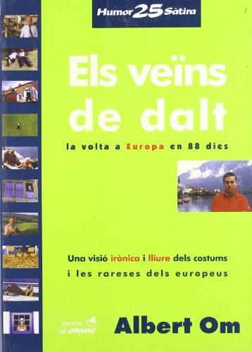 9788488791917: Els veïns da dalt: La volta a Europa en 88 dies (Col·lecció Humor i sàtira) (Catalan Edition)