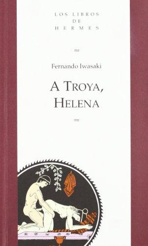 9788488797001: A Troya, Helena (Los libros de Hermes) (Spanish Edition)