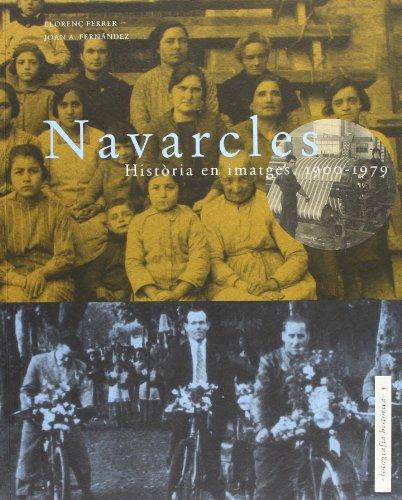 9788488811349: Navarcles: Història en imatges. 1900-1979 (Fotografia històrica)