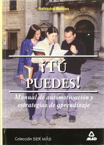 9788488834584: Tú Puedes. Manual De Automotivación Y Estrategias De Aprendizaje.