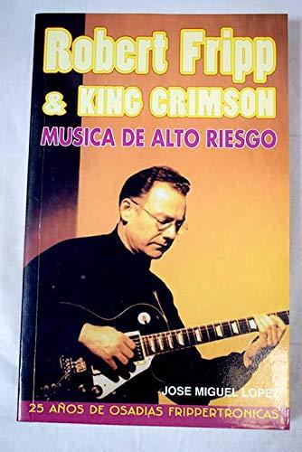 9788488857064: Musica de alto riesgo robert fripp y king crimson