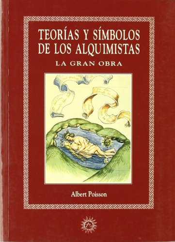 9788488865908: Teorías Y Símbolos De Los Alquimistas. La Gran Obra