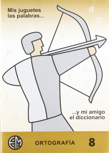 9788488875228: Ortografía Y Mi Amigo El Diccionario 8 (Mis Juguetes Las Palabras...)