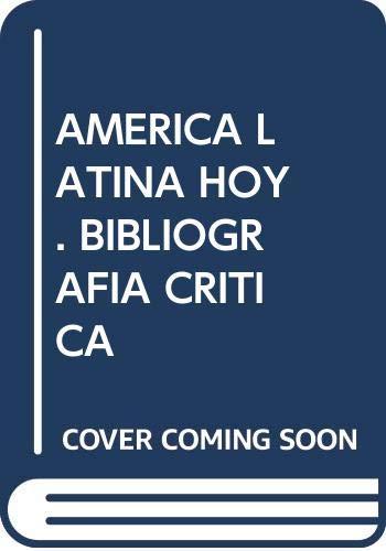 America Latina, hoy: Bibliografia critica (Artes liberales): n/a