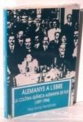 9788488882073: ALEMANYS A L'EBRE. La Colonia Quimica Alemanya de Flix (1897-1994)