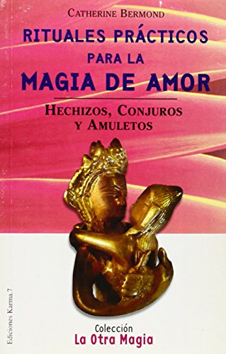 Rituales practicos para la magia de amor: Bermond, Catherine